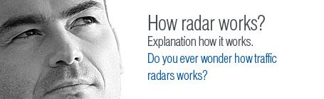How radar works? Explanation how it works? Do you even wonder how traffic radar works?
